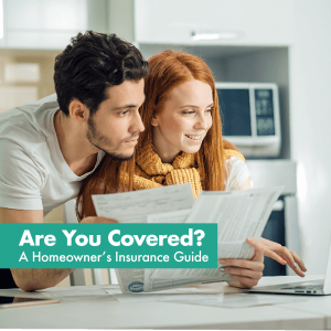 Are You Covered? A Homeowner's Insurance Guide