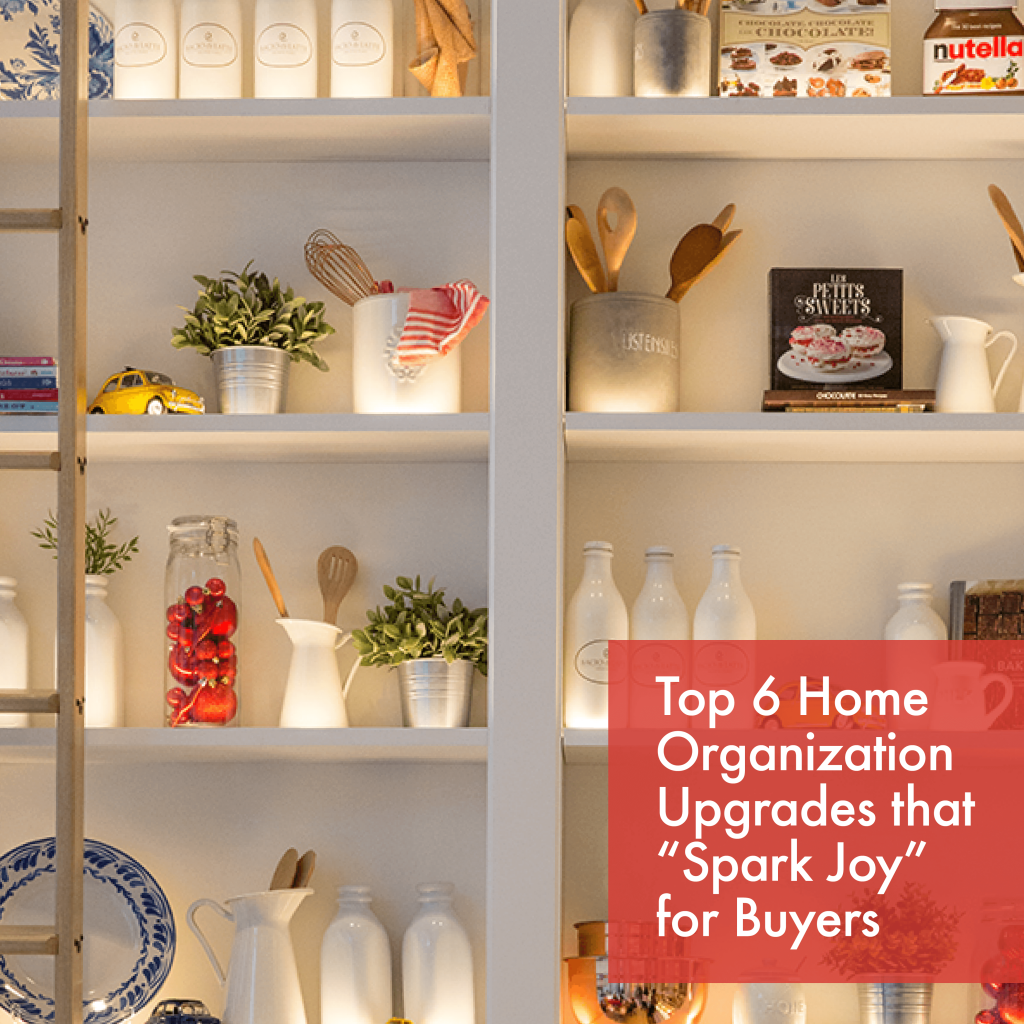 """Home Organization Upgrades that """"Spark Joy"""" for Buyers"""