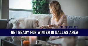 Get Ready for Winter in Dallas Area: DIY Checklist