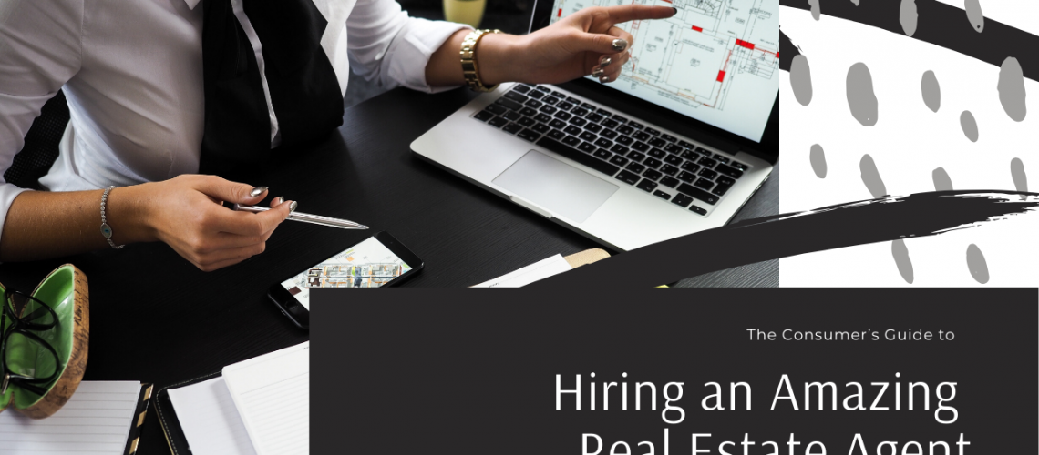 Guide to hiring an amazing real estate agent