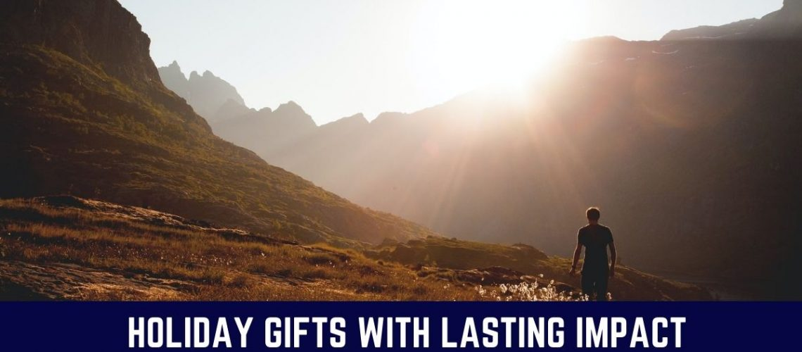 Holiday Gifts with Lasting Impact
